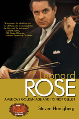 Front cover of 'Leornard Rose: America's Golden Age and its First Cellist' by Steven Honigberg